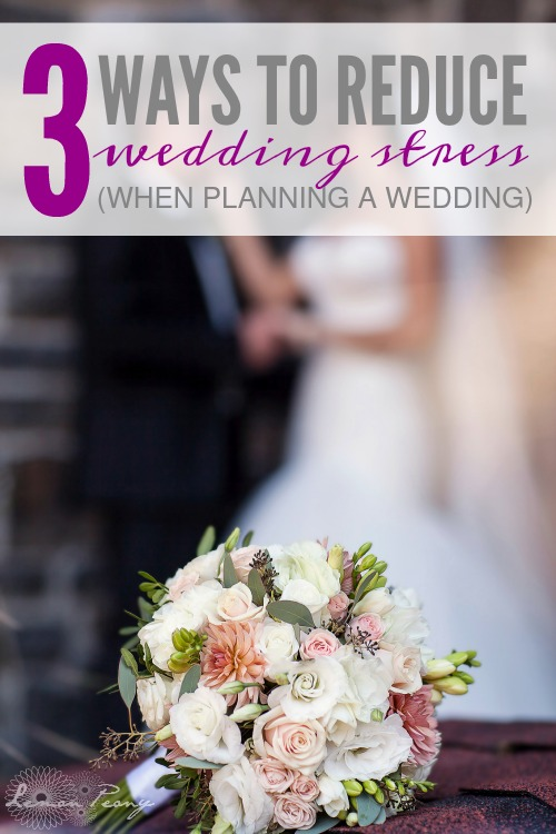 3 Ways to Reduce Wedding Stress