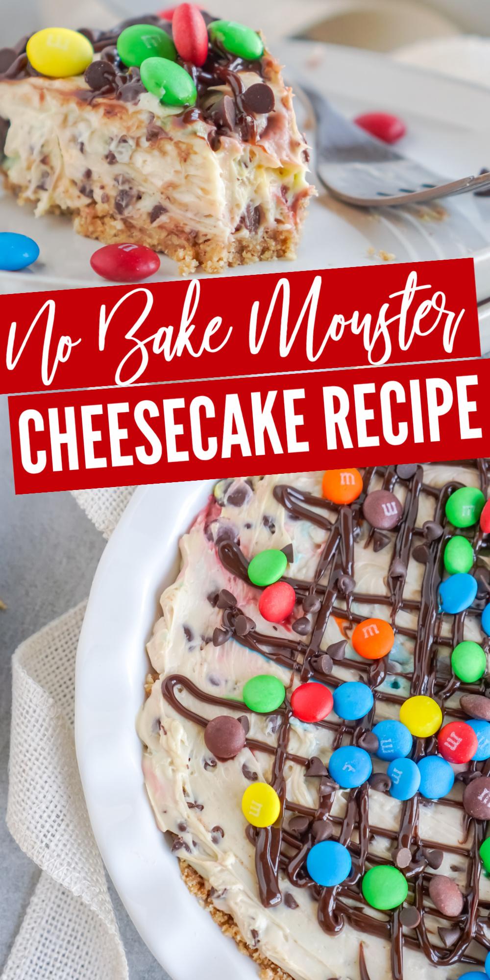 No Bake Monster Cheesecake Recipe